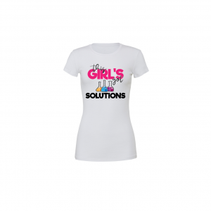This Girl's Got Solutions Tee