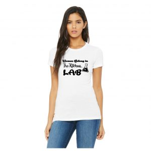Women Belong In The Lab Tee